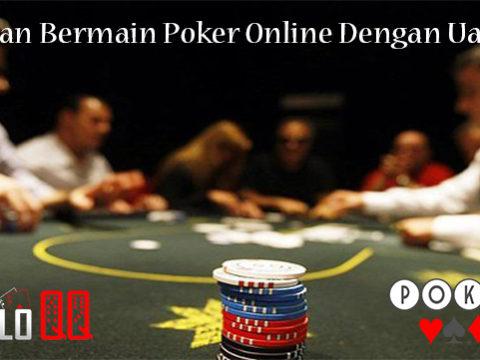Keseruan Bermain Poker Online Dengan Uang Asli