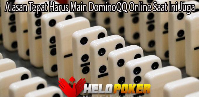 Alasan Tepat Harus Main DominoQQ Online Saat Ini Juga