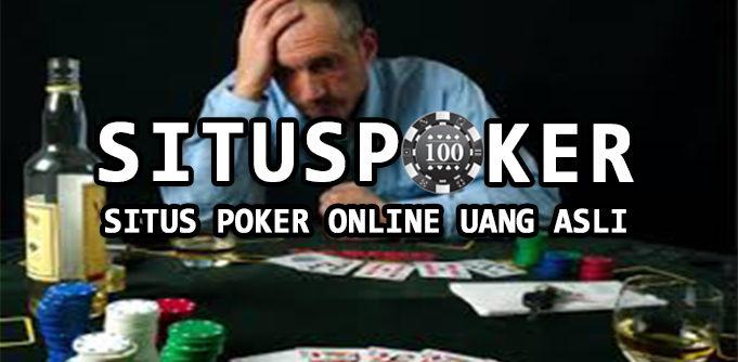 Kesalahan Dari Pemain Judi Poker Uang Asli Yang Merugikan