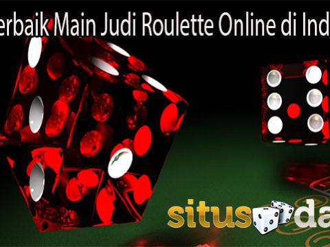 Tips Terbaik Main Judi Roulette Online di Indonesia